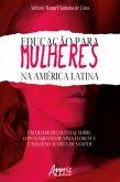 Educação Para Mulheres na América Latina: Um Olhar Decolonial Sobre o Pensamento de Nísia Floresta e Soledad Acosta de Samper (eBook, ePUB)
