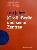 100 Jahre (Groß-)Berlin und seine Zentren