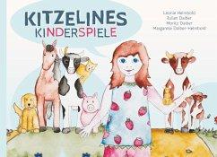 Kitzelines Kinderspiele - Daiber-Helmbold, Margarete; Helmbold, Leonie; Daiber, Julian; Daiber, Moritz