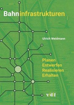 Bahninfrastrukturen - Weidmann, Ulrich
