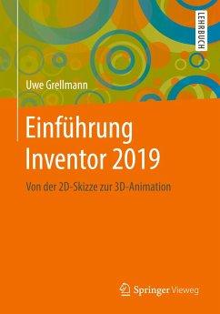 Einführung Inventor 2019 - Grellmann, Uwe