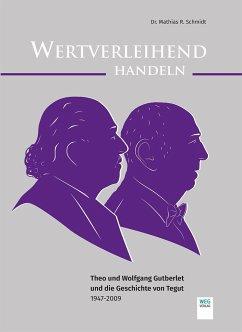 Wertverleihend Handeln - Gutberlet, Theo; Gutberlet, Wolfgang