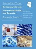 Berufsschulwörterbuch für Informationstechnik und Computer. Deutsch-Persisch
