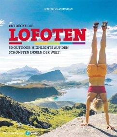 Entdecke die Lofoten - Olsen, Kristin F.
