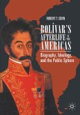 Bolívar's Afterlife in the Americas