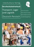 Berufsschulwörterbuch für Transport, Lager und Logistik. Deutsch-Persisch