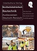 Berufsschulwörterbuch für Ausbildungsberufen im Ausbauwesen. Deutsch-Persisch