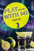 Play with me 2: Feuer frei