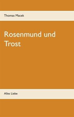 Rosenmund und Trost (eBook, ePUB)