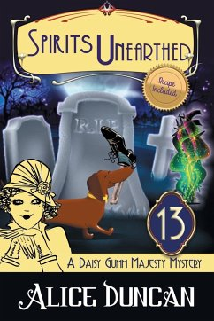 Spirits Unearthed (A Daisy Gumm Majesty Mystery, Book 13) - Duncan, Alice