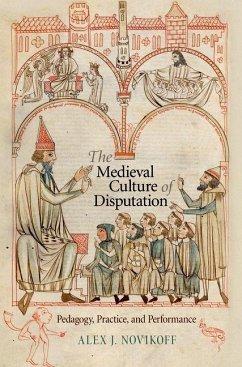 The Medieval Culture of Disputation (eBook, ePUB) - Novikoff, Alex J.
