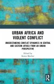Urban Africa and Violent Conflict