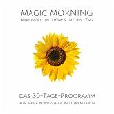 Magic Morning: Kraftvoll in deinen neuen Tag (MP3-Download)