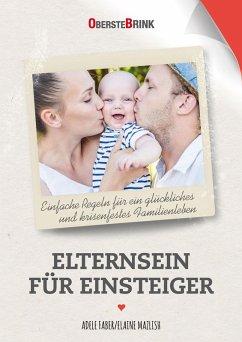 Elternsein für Einsteiger (eBook, ePUB) - Faber, Adele; Mazlish, Elaine