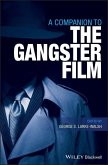 A Companion to the Gangster Film (eBook, ePUB)