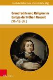 Grundrechte und Religion im Europa der Frühen Neuzeit (16.-18. Jh.) (eBook, PDF)