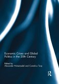 Economic Crises and Global Politics in the 20th Century (eBook, ePUB)