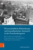 Wissenschaftliche Philanthropie und transatlantischer Austausch in der Zwischenkriegszeit (eBook, PDF)