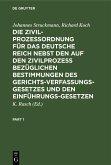 Die Zivilprozeßordnung für das Deutsche Reich nebst den auf den Zivilprozeß bezüglichen Bestimmungen des Gerichtsverfassungsgesetzes und den Einführungsgesetzen (eBook, PDF)
