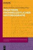 Praktiken frühneuzeitlicher Historiographie (eBook, ePUB)