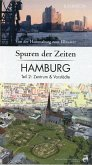 Spuren der Zeiten in Hamburg: Zentrum und Vorstädte