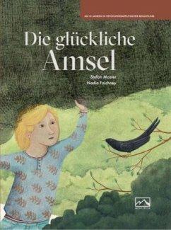 Die glückliche Amsel - Moster, Stefan