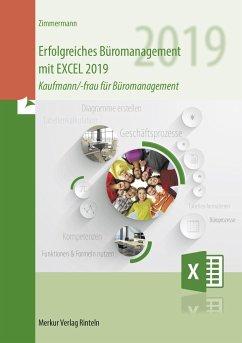 Erfolgreiches Büromanagement mit EXCEL 2019 - Zimmermann, Axel