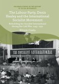 The Labour Party, Denis Healey and the International Socialist Movement