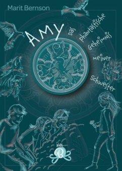 Amy - Das phantastische Geheimnis meiner Schwester - Bernson, Marit