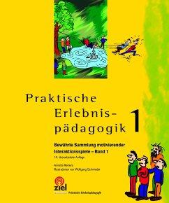 Praktische Erlebnispädagogik 1 - Reiners, Annette