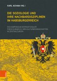 Die Soziologie und ihre Nachbardisziplinen im Habsburgerreich
