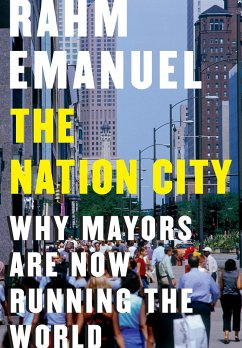 The Nation City: Why Mayors Are Now Running the World - Emanuel, Rahm