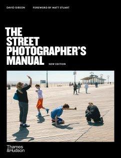 The Street Photographer's Manual - Gibson, David