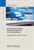 Einsatzrecht kompakt Definitionswissen für die Fachausbildung; .
