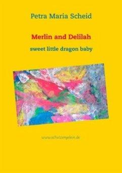 Merlin and Delilah - Scheid, Petra Maria