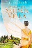 Im Glanz der Seidenvilla / Seidenvilla-Saga Bd.2
