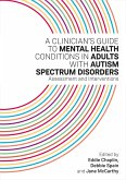 A Clinician's Guide to Mental Health Conditions in Adults with Autism Spectrum Disorders (eBook, ePUB)