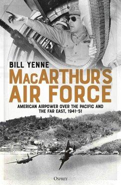 MacArthur's Air Force (eBook, ePUB) - Yenne, Bill
