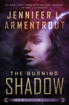 The Burning Shadow (eBook, ePUB) - Armentrout, Jennifer L.
