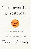 The Invention of Yesterday (eBook, ePUB)