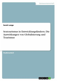 Sextourismus in Entwicklungsländern. Die Auswirkungen von Globalisierung und Tourismus