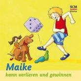 Maike kann verlieren und gewinnen (MP3-Download)