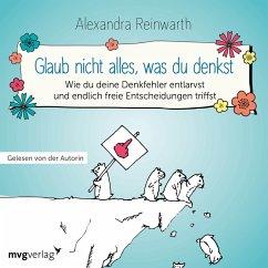 Glaub nicht alles, was du denkst (MP3-Download) - Reinwarth, Alexandra