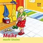 Maike macht Unsinn (MP3-Download)