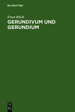 Gerundivum und Gerundium : Gebrauch im klassischen und älteren Latein. Entstehung und Vorgeschichte. (Achtung Fotokopie!)