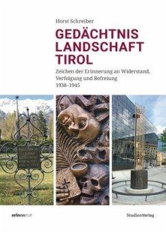 Gedächtnislandschaft Tirol - Schreiber, Horst