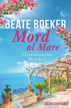 Mord al Mare / Florentinische Morde Bd.5 - Boeker, Beate