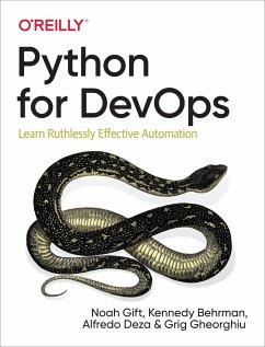 Python for DevOps - Gift, Noah; Behrman, Kennedy; Deza, Alfredo; Gheorghiu, Grig