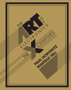The Art of Electronics: The X Chapters - Horowitz, Paul; Hill, Winfield