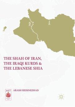 The Shah of Iran, the Iraqi Kurds, and the Lebanese Shia - Reisinezhad, Arash